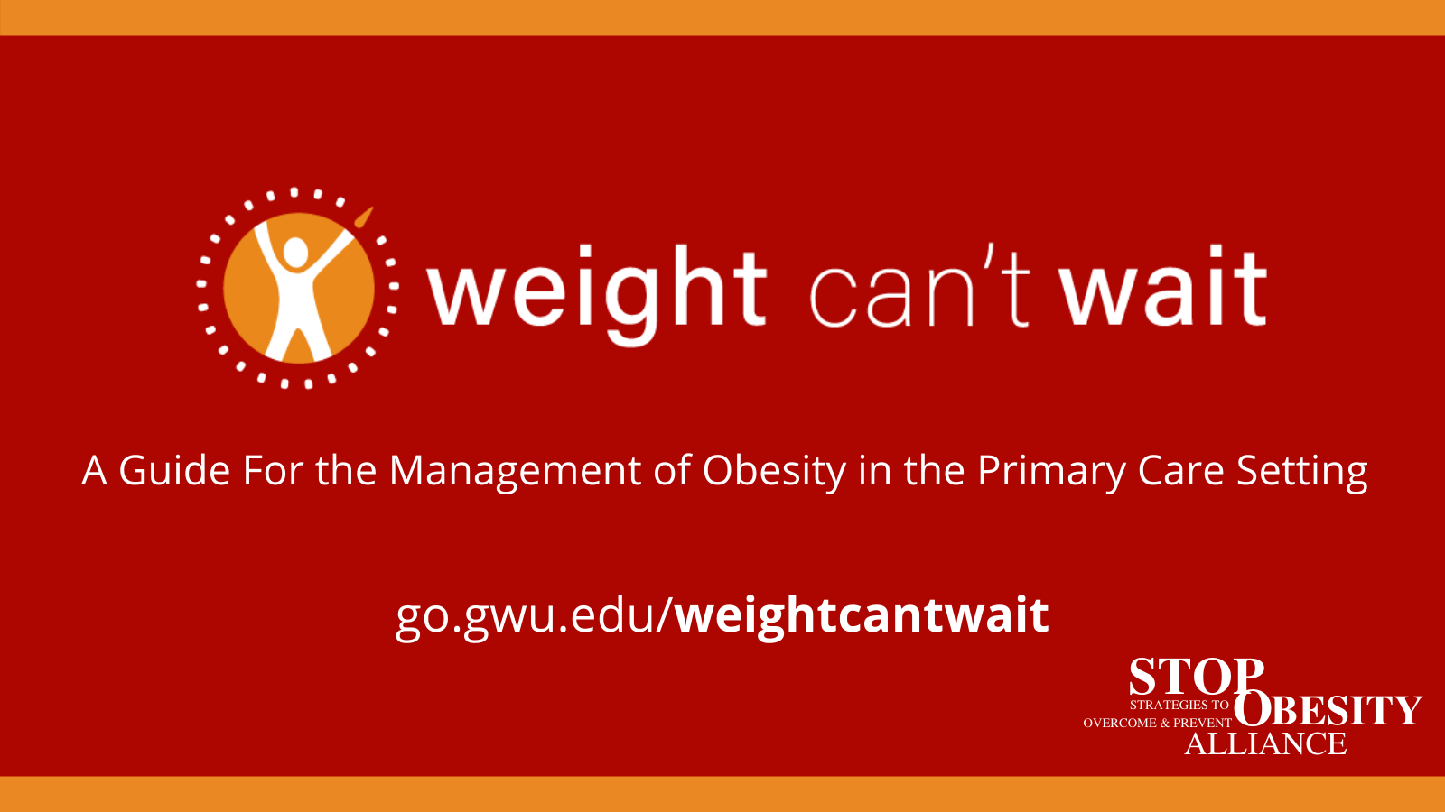 Weight Can't Wait: guide for the management of obesity in the primary care setting